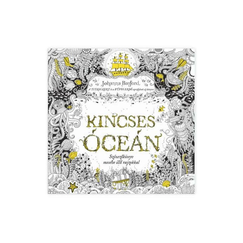 Színezőkönyv mesébe illő rajzokkal - Kincses óceán - Johanna Basford