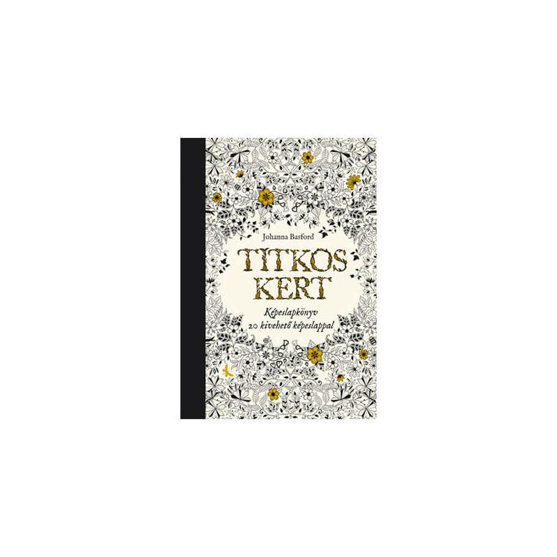 Színezőkönyv, képeslapkönyv mesébe illő rajzokkal - Titkos kert - Johanna Basford